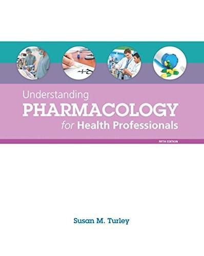 Understanding Pharmacology for Health Professionals (5th Edition) 9780133911268