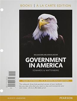 Government in America, 2014 Elections and Updates Edition, Book a la Carte Edition (16th Edition) 9780133913729