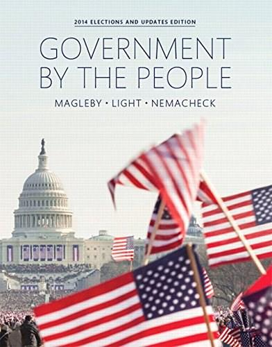 Government By the People, 2014 Elections and Updates Edition (25th Edition) 9780133914689