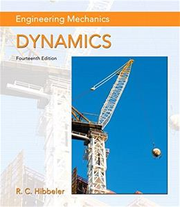 Engineering Mechanics: Dynamics, by Hibbeler, 14th Edition 9780133915389