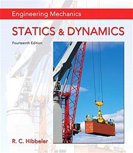 Engineering Mechanics: Statics & Dynamics (14th Edition) 9780133915426