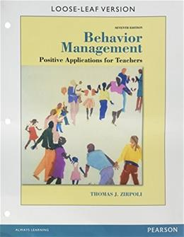 Behavior Management: Positive Applications for Teachers, by Zirpoli, 7th Edition 9780133918137