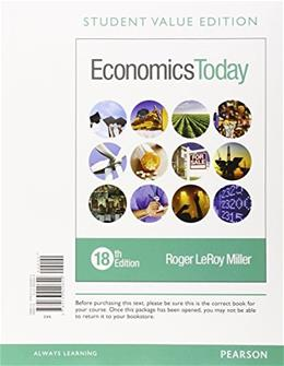 Economics Today, by Miller, 18th Student Value Edition 9780133920642
