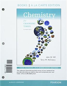 Chemistry for the Changing Times, by Hill, 14th Books a la Carte Edition 14 PKG 9780133923162