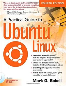 Practical Guide to Ubuntu Linux, by Sobell, 4th Edition 4 w/DVD 9780133927313