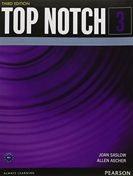 Top Notch 3, by Saslow, 3rd Edition 9780133928211