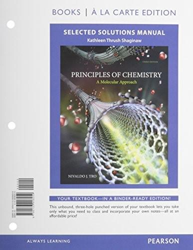 Principles of Chemistry: A Molecular Approach, by Tro, 3rd Books a la Carte Edition, Selected Solutions Manual 9780133928259