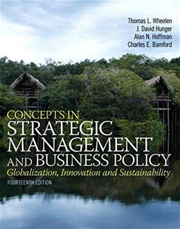 Concepts in Strategic Management and Business Policy, by Wheelen, 14th Edition 14 PKG 9780133933161