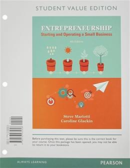 Entrepreneurship: Starting and Operating A Small Business, by Mariotti, 4th Student Value Edition 9780133935608