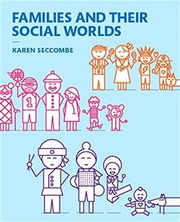 Families and Their Social Worlds, by Seccombe, 3rd Books a la Carte Edition 9780133936605