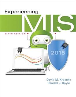 Experiencing MIS (6th Edition) 9780133939132