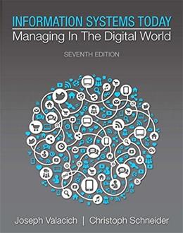 Information Systems Today: Managing in the Digital World (7th Edition) 9780133940305
