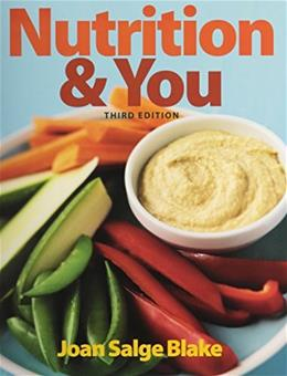 Nutrition and You, by Blake, 3rd Edition 3 PKG 9780133941227