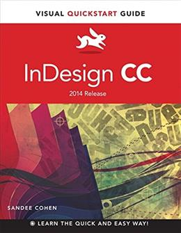 InDesign CC: Visual QuickStart Guide, by Cohen 9780133953565
