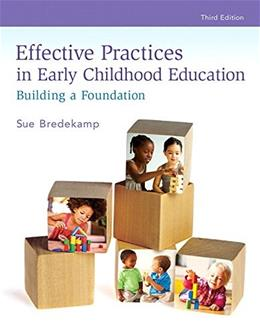 Effective Practices in Early Childhood Education: Building a Foundation 3 9780133956702