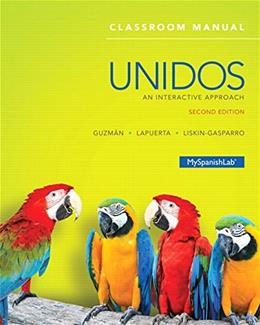 Unidos Classroom Manual: An Interactive Approach (2nd Edition) 9780133958775