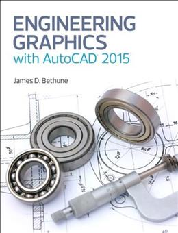 Engineering Graphics with AutoCAD 2015, by Bethune 9780133962208