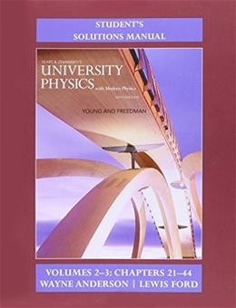 University Physics with Modern Physics, by Young, 14th Edition, Volumes 2 and 3, Chapters 21-44, Solutions Manual 9780133969283
