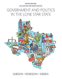 Government and Politics in the Lone Star State (9th Edition) 9780133970555