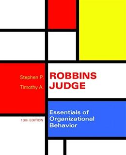 Essentials of Organizational Behavior, by Robbins, 13th Edition 13 PKG 9780133973013