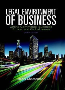 Legal Environment of Business: Online Commerce, Ethics, and Global Issues (8th Edition) 9780133973310
