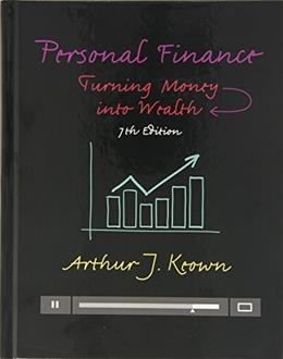 Personal Finance: Turning Money into Wealth, by Keown, 7th Edition 7 PKG 9780133973426