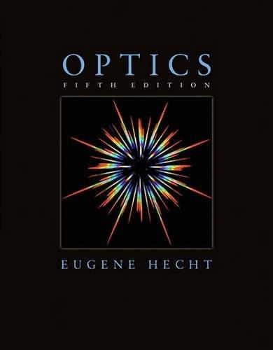 Optics, by Hecht, 5th Edition 9780133977226
