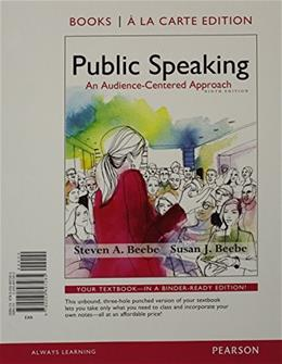 Public Speaking: An Audience Centered Approach, by Beebe, 9th Books a la Carte Edition 9 PKG 9780133979176
