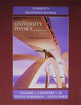 Students Solution Manual for University Physics with Modern Physics Volume 1 (Chs. 1-20) 14 9780133981711