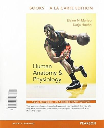 Human Anatomy and Physiology, by Marieb,10th Books a la Carte Edition 10 PKG 9780133994933