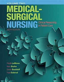Medical-Surgical Nursing: Clinical Reasoning in Patient Care, by Lemone, 6th Edition, Volume 2 9780133997477