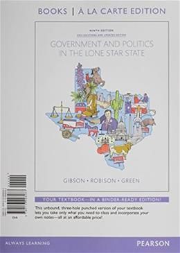 Government and Politics in the Lone Star State, by Gibson, 9th Edition 9780133998283