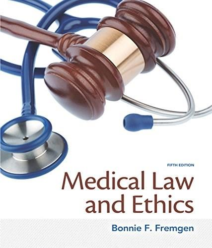Medical Law and Ethics (5th Edition) 9780133998986