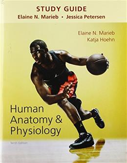 Human Anatomy and Physiology, by Marieb, 10th Edition, Study Guide 9780133999310