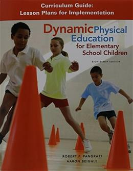 Dynamic Physical Education Curriculum Guide: Lesson Plans for Implementation, by Pangrazi, 18th Edition 9780134000404