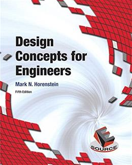Design Concepts for Engineers, by Horenstein, 5th Edition 9780134001876
