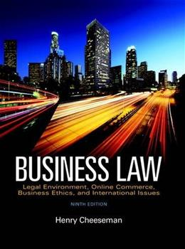 Business Law: Legal Environment, Online Commerce, Business Ethics, and International Issues, by Cheeseman, 9th Edition 9780134004006