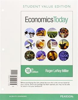 Economics Today, Student Value Edition Plus MyLab Economics with Pearson eText -- Access Card Package (18th Edition) (Pearson Series in Economics) 18 PKG 9780134004624