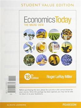 Economics Today: The Micro View, by Miller, 18th Student Value Edition 18 PKG 9780134004952