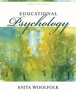Educational Psychology, by Woolfolk, 13th Edition 13 PKG 9780134013527