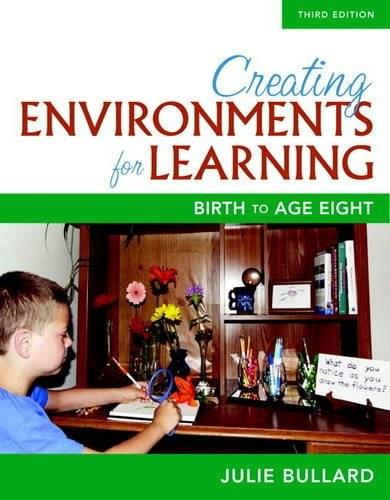 Creating Environments for Learning: Birth to Age Eight 3 9780134014555