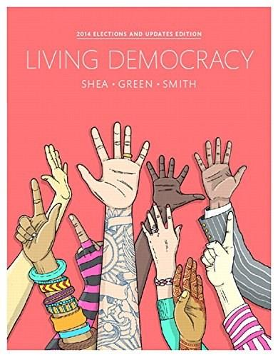 Living Democracy, 2014 Elections and Updates Edition (4th Edition) 9780134016238