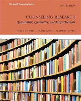 Counseling Research: Quantitative, Qualitative, and Mixed Methods, by Sheperis, 2nd Edition 9780134025094