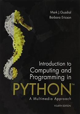 Introduction to Computing and Programming in Python, by Guzdial, 4th Edition 9780134025544