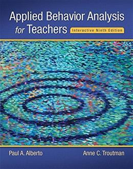Applied Behavior Analysis for Teachers Interactive Ninth Edition (Whats New in Special Education) 9 PKG 9780134027098