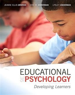Educational Psychology: Developing Learners, by Ormrod, 9th Edition 9 PKG 9780134027265