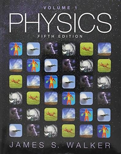 Physics, by Walker, 5th Edition, Volume 1 9780134031248