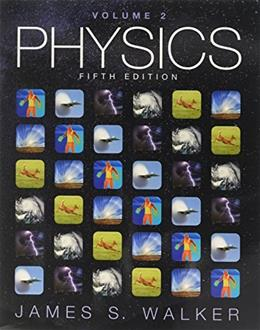 Physics, by Walker, 5th Edition, Volume 2 9780134031255