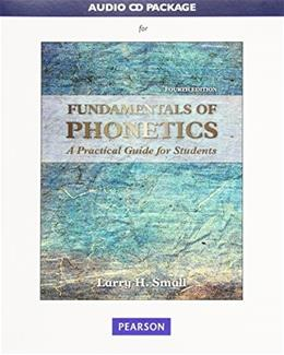 Fundamentals of Phonetics: A Practical Guide for Students, by Small, CD-ROM Only 4 CD-ROM 9780134033068