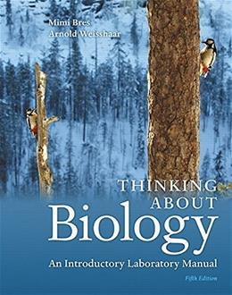 Thinking About Biology: An Introductory Laboratory Manual, by Bres, 5th Edition 9780134033167